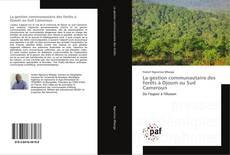 Bookcover of La gestion communautaire des forêts à Djoum au Sud Cameroun