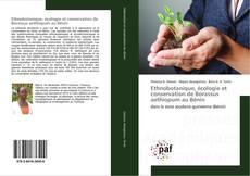 Bookcover of Ethnobotanique, écologie et conservation de Borassus aethiopum au Bénin