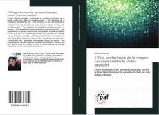 Bookcover of Effets protecteurs de la mauve sauvage contre le stress oxydatif