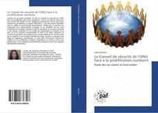 Bookcover of Le Conseil de sécurité de l'ONU face à la prolifération nucléaire
