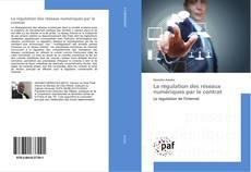 Capa do livro de La régulation des réseaux numériques par le contrat
