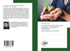 Couverture de La culture in vitro des tissus végétaux. Principes et Techniques