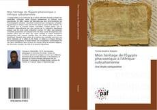 Portada del libro de Mon héritage de l'Égypte pharaonique à l'Afrique subsaharienne