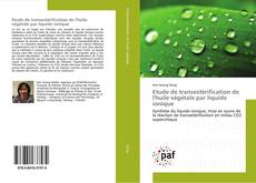 Couverture de Etude de transestérification de l'huile végétale par liquide ionique