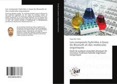 Bookcover of Les composés hybrides à base de Bismuth et des molécules organiques