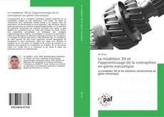 Portada del libro de Le modeleur 3D et l'apprentissage de la conception en génie mécanique