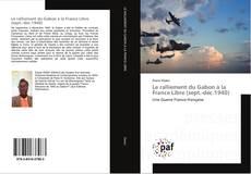 Buchcover von Le ralliement du Gabon à la France Libre (sept.-déc.1940)