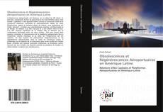 Obsolescences et Régénérescences Aéroportuaires en Amérique Latine的封面