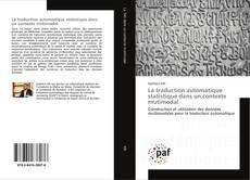 Bookcover of La traduction automatique statistique dans un contexte mutimodal