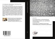 La traduction automatique statistique dans un contexte mutimodal kitap kapağı