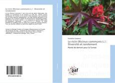 Le ricin (Ricinus communis L.) : Diversité et rendement的封面