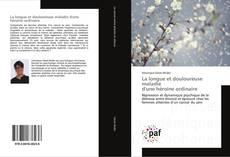 Bookcover of La longue et douloureuse maladie d'une héroïne ordinaire