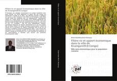 Bookcover of Filière riz et apport économique dans la ville de Kisangani(R.D.Congo)