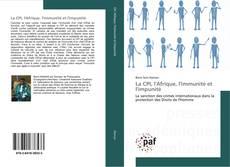 Bookcover of La CPI, l'Afrique, l'immunité et l'impunité