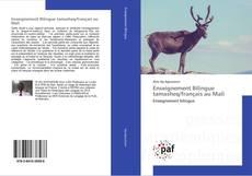 Couverture de Enseignement Bilingue tamasheq/français au Mali
