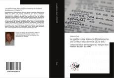 Couverture de Le gallicisme dans le Diccionario de la Real Academia (22e éd.)