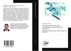 Bookcover of Problèmes Inverses de complétion de données en élasticité