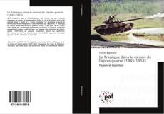 Bookcover of Le Tragique dans le roman de l'après-guerre (1945-1953)