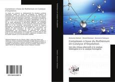 Bookcover of Complexes à base du Ruthénium en Catalyse d'Oxydation