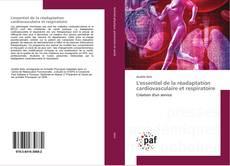 Couverture de L'essentiel de la réadaptation cardiovasculaire et respiratoire