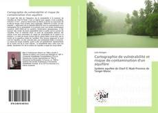 Bookcover of Cartographie de vulnérabilité et risque de contamination d'un aquifère