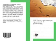 Bookcover of Soins palliatifs en Guadeloupe : regards croisés d' omnipraticiens