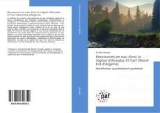 Bookcover of Ressources en eau dans la région d'Annaba El-Tarf (Nord-Est d'Algérie)