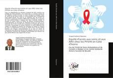 Couverture de Equité d'accès aux soins et aux ARV chez les PVVIH en Côte d'Ivoire
