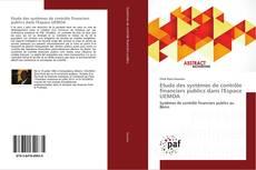 Bookcover of Etude des systèmes de contrôle financiers publics dans l'Espace UEMOA