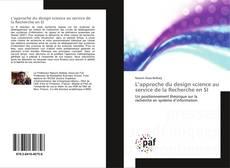 Bookcover of L'approche du design science au service de la Recherche en SI