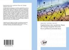 Bookcover of Exploitation des systèmes flous de Takagi-Sugeno discrets