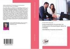 Bookcover of Intermédiation Financière et Croissance Economique dans la CEMAC