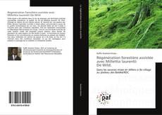 Bookcover of Régénération forestière assistée avec Millettia laurentii De Wild.