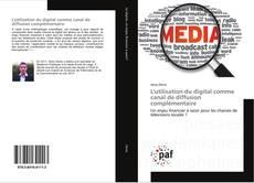 Copertina di L'utilisation du digital comme canal de diffusion complémentaire