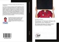 Bookcover of Enseigner le français langue de spécialité aux médecins