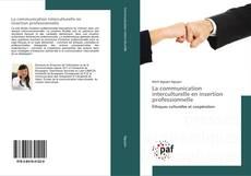 Copertina di La communication interculturelle en insertion professionnelle