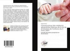 Bookcover of Connaissances des médecins généralistes libéraux de la loi de protection de l'enfance du 5 mars 2007