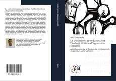 Buchcover von La victimité secondaire chez l'enfant victime d'agression sexuelle