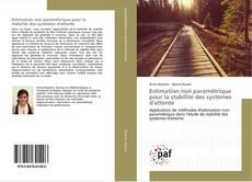 Bookcover of Estimation non paramétrique pour la stabilité des systèmes d'attente