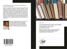 Обложка L'enseignement des ouvrages classiques au lycée professionnel