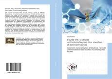 Portada del libro de Etude de l'activité antimicrobienne des souches d'actinomycètes
