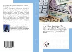 Bookcover of Le système de gestion de trésorerie à Barid Al Maghrib