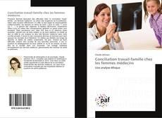 Bookcover of Conciliation travail-famille chez les femmes médecins