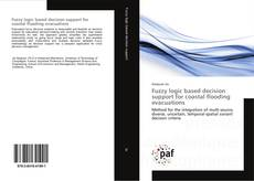 Bookcover of Fuzzy logic based decision support for coastal flooding evacuations