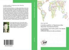 Bookcover of L'ordre public à l'épreuve des libertés fondamentales