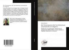 Copertina di De l'émergence de l'architecture orientaliste en Algérie
