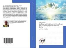 Bookcover of La Cour pénale internationale et les juridictions internes des États