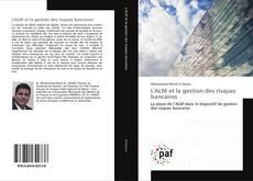 Bookcover of L'ALM et la gestion des risques bancaires