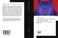 Bookcover of La médiatisation des chercheurs en sciences sociales
