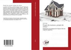 Bookcover of Projet de maison, projet de retour